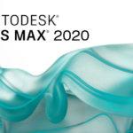 Autodesk выпустила 3ds Max 2020.1 с обновленными функциями